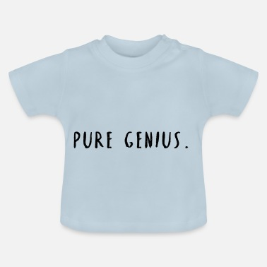 Cool Quote Pure Genius Cool quote saying - Baby T-Shirt