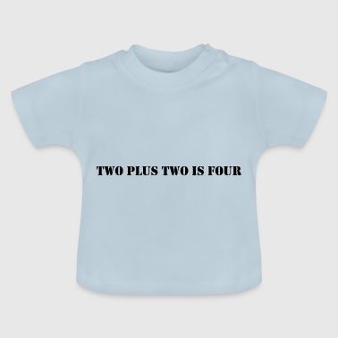 To plus to er fire - Baby T-shirt
