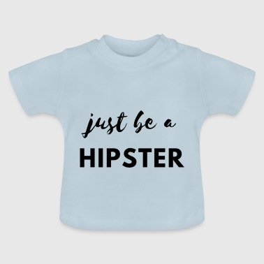 Be a hipster! - Baby T-Shirt