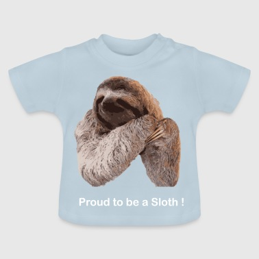 Proud to be a sloth! / Proud to be a sloth - Baby T-Shirt