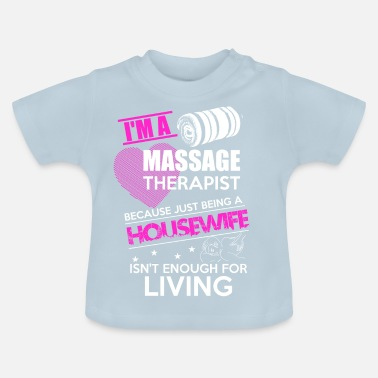 Physio Housewife Massage Physio Gift - Baby T-Shirt