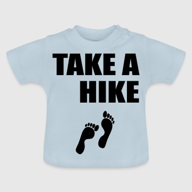 take a hike 398 - Baby T-Shirt