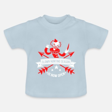 Hunting Clown Hunting Season är nu öppen - Baby-T-shirt