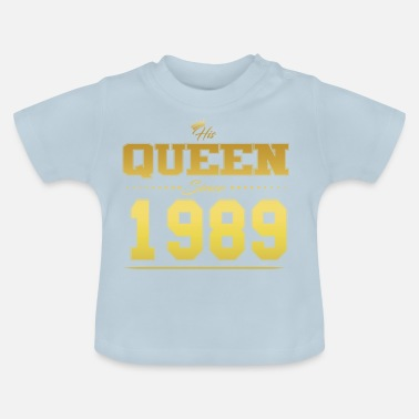 His Queen since Valentine's Day Partner couple 1989 - Baby T-Shirt