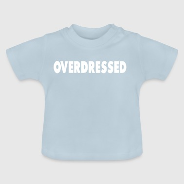 Overtooid in witte tekst Grappige internet Humor - Baby T-shirt