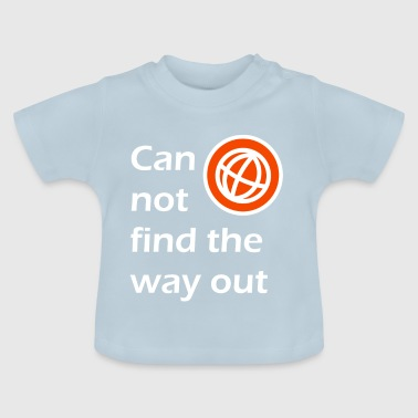 way out / The way out - Baby T-Shirt