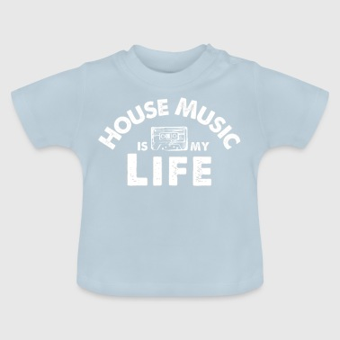 T-shirt House Music Is My Life - Maglietta per neonato