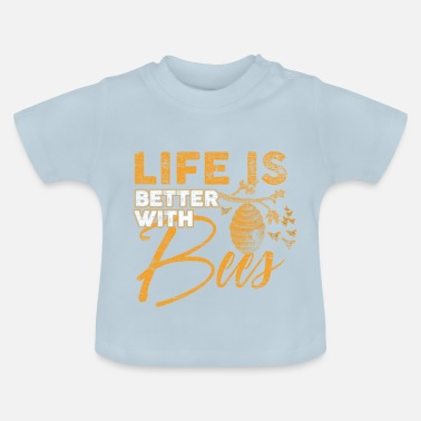 Bee Life is better with Bees bee beekeepers honey - Baby T-Shirt