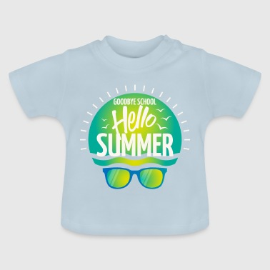 Goodbye School Hello Summer - holiday vacation - Baby T-Shirt
