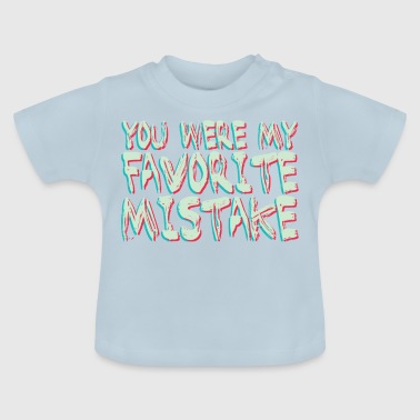 Favorite Mistake, typography - Baby T-Shirt