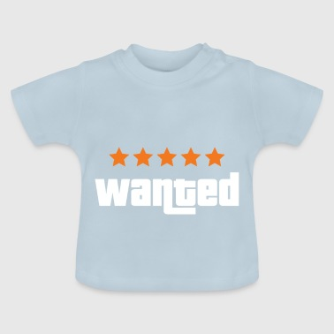 Wanted - Baby T-Shirt