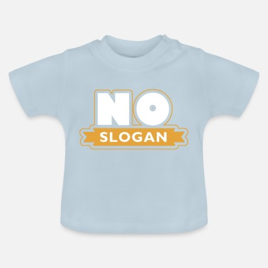 Slogans No slogan - Baby T-Shirt