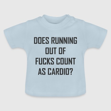 Fuck Workout Running Out Of Fuck Cardio Sports Workout Gift - Baby T-Shirt