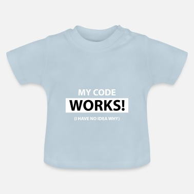 Code My code works I have no idea why - T-shirt Bébé
