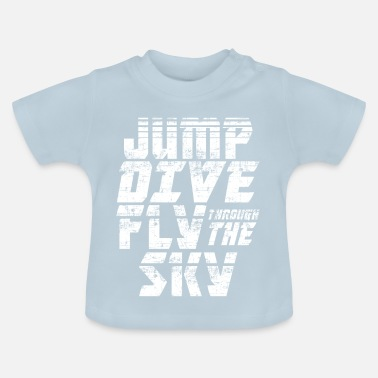 Skyrim Skydiving Jump Dive Fly Through the Sky - Baby T-Shirt