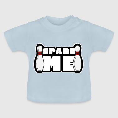 Spare Me - Baby T-Shirt