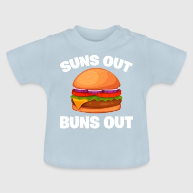 Suns Out Buns Out - Baby T-Shirt
