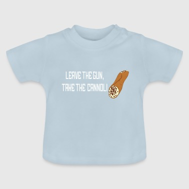 Release the rifle, take the cannoli. - Baby T-Shirt