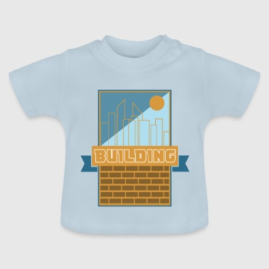 Building Building - Baby T-Shirt