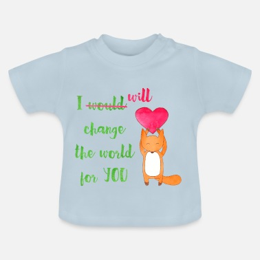 Welt I Will Change The World For You - Baby T-Shirt