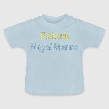 Royal Marine Future Royal Marine - Baby T-Shirt