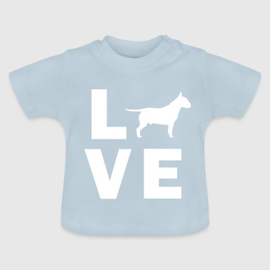 I Love My Bull Terrier - Baby T-Shirt