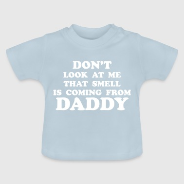 daddy baby smell - Baby T-shirt