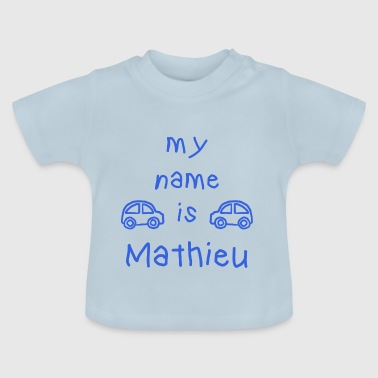 Mathieu MATHIEU MEIN NAME - Baby T-Shirt
