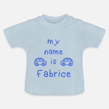 Prénom Fabrice FABRICE MY NAME IS - T-shirt Bébé