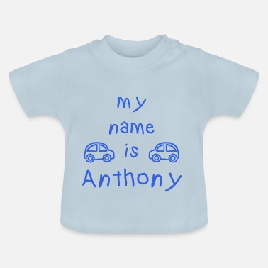 Name Anthony ANTHONY MY NAME IS - Baby T-Shirt
