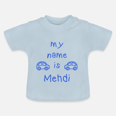 Mehdi MEHDI MY NAME IS - Baby T-Shirt