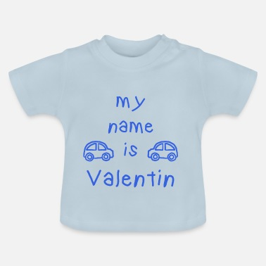 Valentin VALENTIN MY NAME IS - Baby T-Shirt