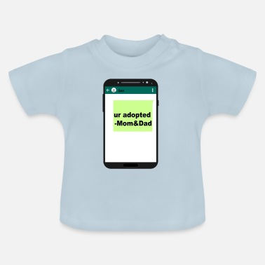 Ur Son, ur adopted - Baby T-Shirt