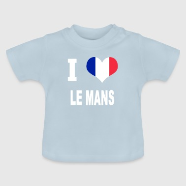 I Love LE MANS - Baby T-shirt