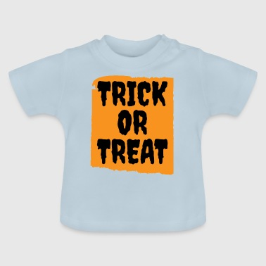 Halloween - Trick or Treat - Baby T-Shirt
