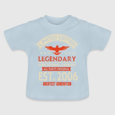 Limited Edition Legendary Est 2006 - Baby T-shirt