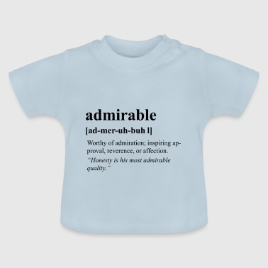 Admirable - Baby T-Shirt