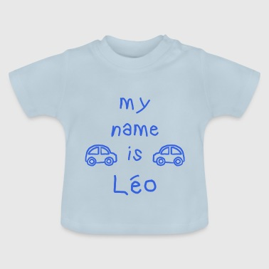 LEO MY NAME IS - Baby T-Shirt