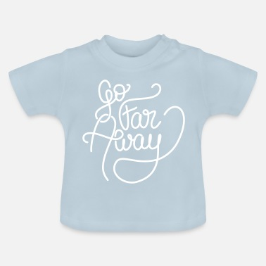 Writing Go Far Away writing - T-shirt Bébé