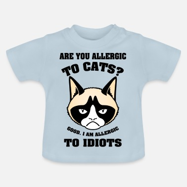 Grumpy Cat grumpy cat Are you allecgic to cats I have allerg - Baby T-Shirt