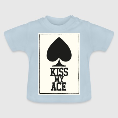 Poker Kiss My Ace-poster - Baby T-shirt