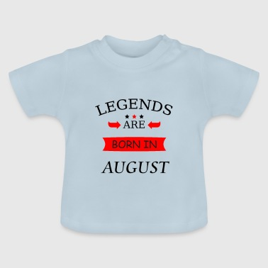Legends er født i august bursdag legender - Baby-T-skjorte