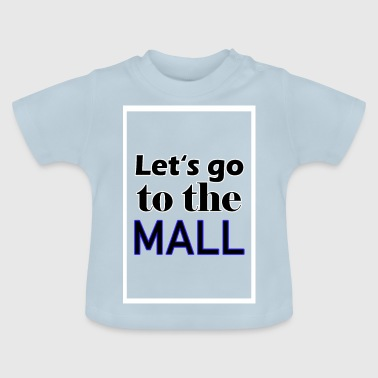Mall indkøbscenter - Baby T-shirt