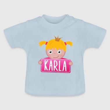 Little Princess Karla - Baby T-Shirt