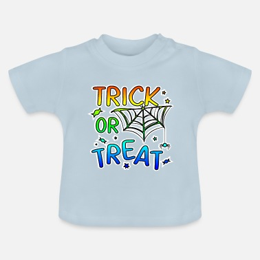 Trick Or Treat Trick or treat Halloween trick or treat - Baby T-shirt