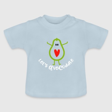 Let's avocuddle - Baby T-Shirt