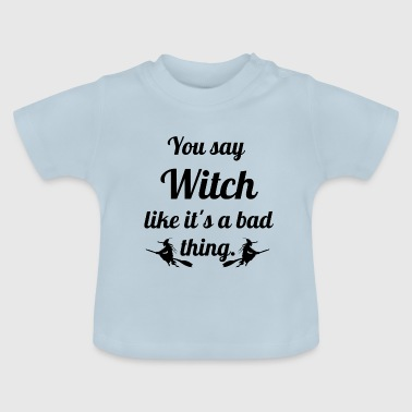 Wicht bad - Baby T-Shirt