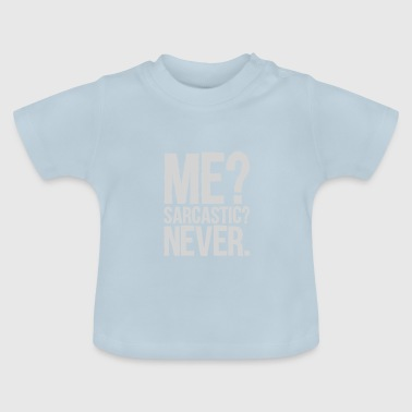 Sarcastic? - Baby T-Shirt