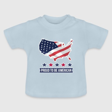 Proud To Be American Tshirt - Baby T-Shirt
