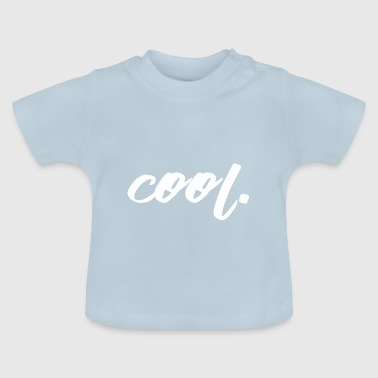 Motiv for cool people / Cool / Cool - Baby T-Shirt